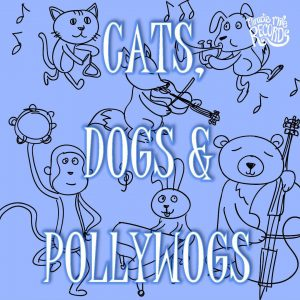 Cats, Dogs & Pollywogs - A compilation album of children's songs